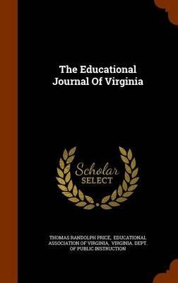 The Educational Journal of Virginia (Hardcover): Thomas Randolph Price