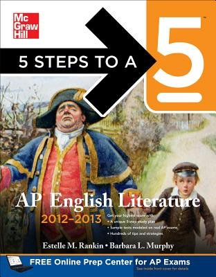 5 Steps to a 5 AP English Literature 2012-2013 (Paperback, 4th Revised edition): Estelle M. Rankin, Barbara Murphy