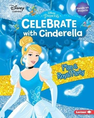 Celebrate with Cinderella - Plan a Royal Party (Hardcover): Niki Ahrens