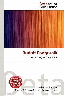 Rudolf Podgornik (Paperback): Lambert M. Surhone, Miriam T. Timpledon, Susan F. Marseken