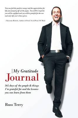 My Gratitude Journal - 365 Days of the People & Things I'm Grateful for and the Lessons You Can Learn from Them...