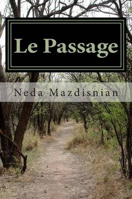 Le Passage (Paperback): Neda Mazdisnian