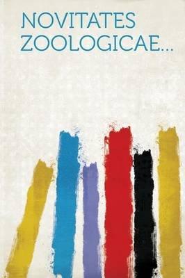 Novitates Zoologicae... (Paperback): Hard Press