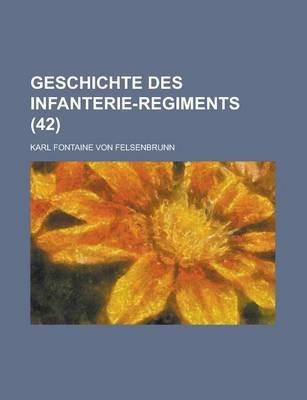 Geschichte Des Infanterie-Regiments (42) (English, German, Paperback): Marion County Clerk's Office, Karl Fontaine Von...