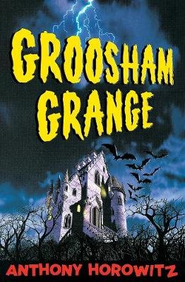 Groosham Grange (Electronic book text): Anthony Horowitz