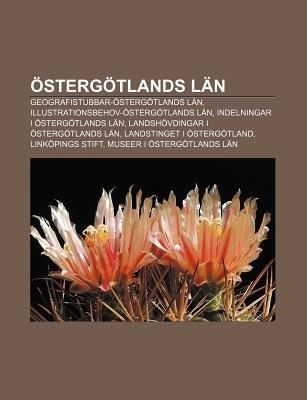 Ostergotlands LAN - Geografistubbar-Ostergotlands LAN, Illustrationsbehov-Ostergotlands LAN, Indelningar I Ostergotlands LAN...