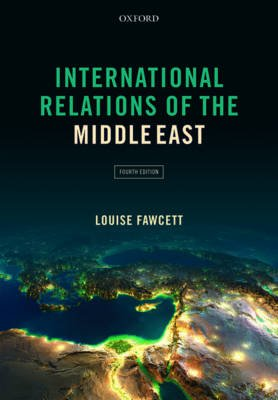 International Relations of the Middle East (Paperback, 4th Revised edition): Louise Fawcett