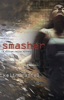 Smasher, Bk. 2 - A Silicon Valley Mystery (Paperback): Keith Raffel