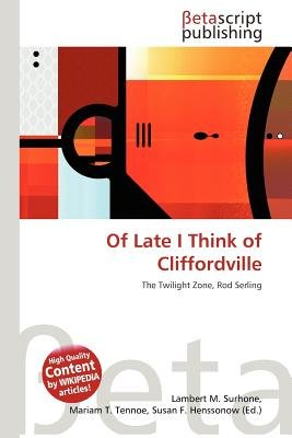 Of Late I Think of Cliffordville (Paperback): Lambert M. Surhone, Mariam T. Tennoe, Susan F. Henssonow
