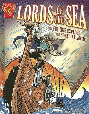 Lords of the Sea: The Vikings Explore the North Atlantic (Hardcover, Library binding): Allison Lassieur