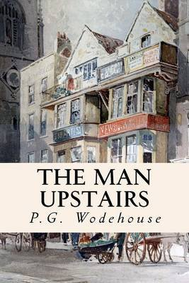 The Man Upstairs (Paperback): P.G. Wodehouse