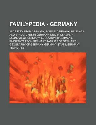 Familypedia - Germany - Ancestry from Germany, Born in Germany, Buildings and Structures in Germany, Died in Germany, Economy...