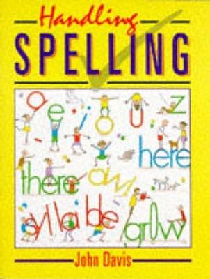 Handling Spelling (Pamphlet, New edition): John Davis