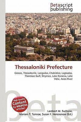Thessaloniki Prefecture (Paperback): Lambert M. Surhone, Miriam T. Timpledon, Susan F. Marseken, Surhone Lambert M., Tennoe...
