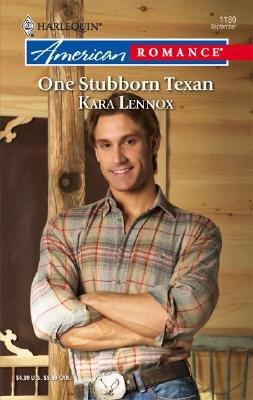 One Stubborn Texan (Paperback): Kara Lennox