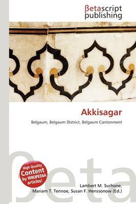 Akkisagar (Paperback): Lambert M. Surhone, Mariam T. Tennoe, Susan F. Henssonow