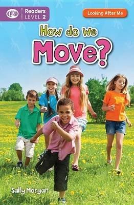How Do We Move? (Hardcover): Sally Morgan