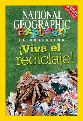 Explorer Books (Pathfinder Spanish Science: Physical Science): Viva El Reciclaje! (Paperback): National Geographic Learning,...