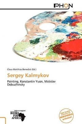 Sergey Kalmykov (Paperback): Claus Matthias Benedict
