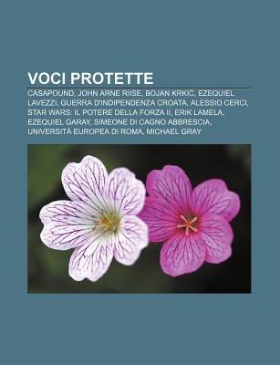 Voci Protette - Casapound, John Arne Riise, Bojan Krki, Ezequiel Lavezzi, Guerra D'Indipendenza Croata, Alessio Cerci...