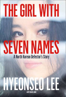 The Girl with Seven Names - A North Korean Defector's Story (Paperback): Hyeonseo Lee