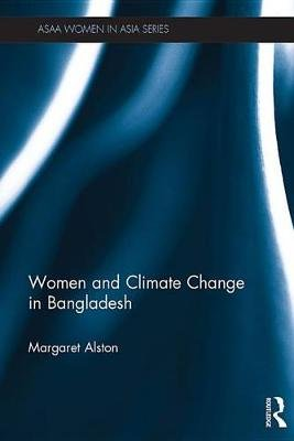 Women and Climate Change in Bangladesh (Electronic book text): Margaret Alston