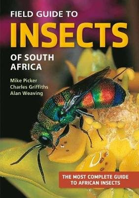 Field Guide to Insects of South Africa - The Most Complete Guide to South African Insects (Paperback, New Edition): Mike...