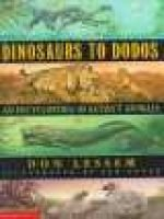 Dinosaurs to Dodos - An Encyclopedia of Extinct Animals (Hardcover): Don Lessem