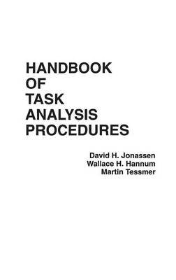 Handbook of Task Analysis Procedures (Hardcover): David H Jonassen, Wallace H. Hannum, Martin Tessmer