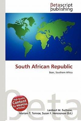 South African Republic (Paperback): Lambert M. Surhone, Mariam T. Tennoe, Susan F. Henssonow