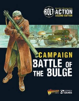 Bolt Action: Campaign: Battle of the Bulge (Electronic book text): Warlord Games