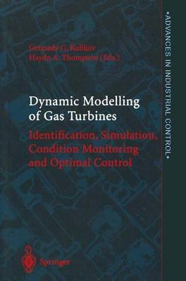Dynamic Modelling of Gas Turbines - Identification, Simulation, Condition Monitoring and Optimal Control (Hardcover, 2004 ed.):...