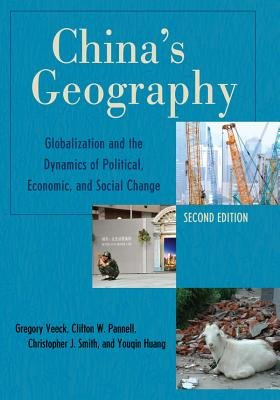 China's Geography (Electronic book text, 2nd ed.): Gregory Veeck, Clifton W. Pannell, Christopher J. Smith, Youqin Huang