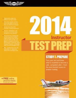Instructor Test Prep 2014 - Study & Prepare for the Ground, Flight, Military Competency and Sport Instructor: Airplane,...