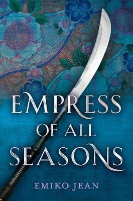 Empress of All Seasons (Hardcover): Emiko Jean