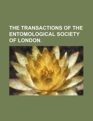 The Transactions of the Entomological Society of London. (Paperback): Books Group