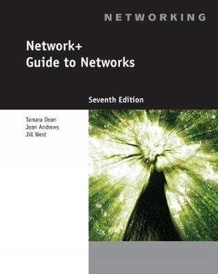 Network+ Guide to Networks (Paperback, 7th edition): Jill West, Tamara Dean, Jean Andrews
