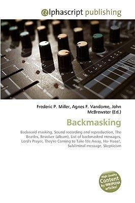 Backmasking (Paperback): Frederic P. Miller, Agnes F. Vandome, John McBrewster