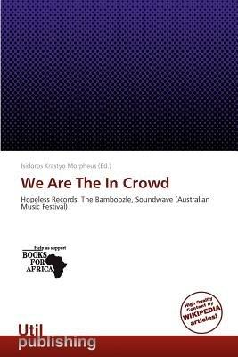 We Are the in Crowd (Paperback): Isidoros Krastyo Morpheus