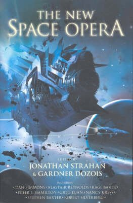 New Space Opera (Paperback): Jonathan Strahan, Gardner Dozois