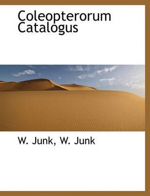 Coleopterorum Catalogus (English, German, Paperback): W. Junk