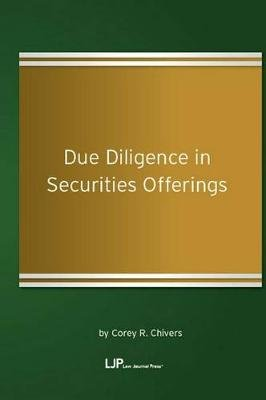 Due Diligence in Securities Offerings (Paperback): Corey R Chivers