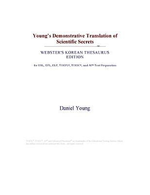 Young's Demonstrative Translation of Scientific Secrets (Webster's Korean Thesaurus Edition) (Electronic book text):...