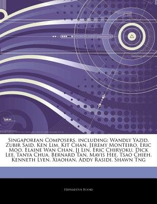 Articles on Singaporean Composers, Including - Wandly Yazid, Zubir Said, Ken Lim, Kit Chan, Jeremy Monteiro, Eric Moo, Elaine...