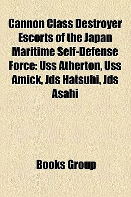 Cannon Class Destroyer Escorts of the Japan Maritime Self-Defense Force - USS Atherton, USS Amick, Jds Hatsuhi, Jds Asahi...