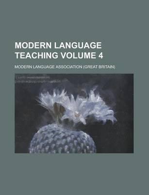 Modern Language Teaching Volume 4 (Paperback): Modern Language Association