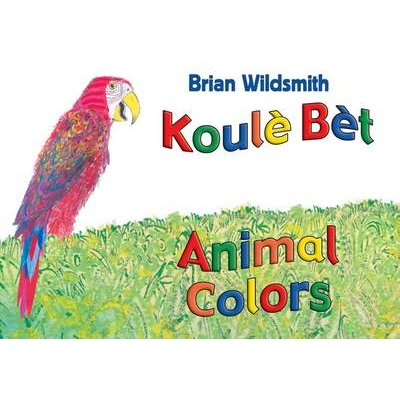 Animal Colors (Haitian Creole/English) (Board book): Brian Wildsmith