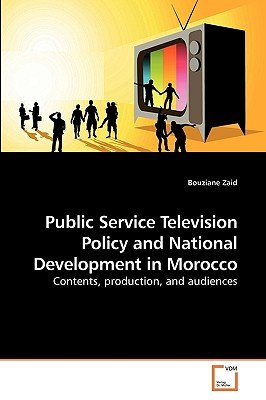 Public Service Television Policy and National Development in Morocco (Paperback): Bouziane Zaid