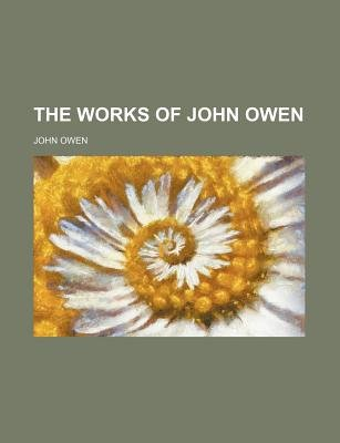 The Works of John Owen (Volume 19) (Paperback): John Owen