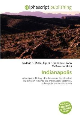 Indianapolis (Paperback): Frederic P. Miller, Agnes F. Vandome, John McBrewster